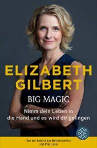 Buchcover: Big Magic von Elizabeth Gilbert