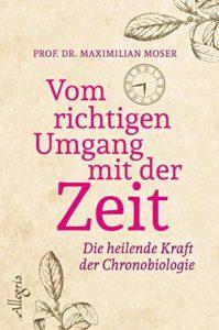 Buchcover: Vom richtigen Umgang mit der Zeit von Maximilian Moser