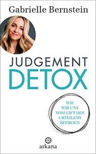 Buchcover: Judgement Detox: Wie wir uns vom Gift des Urteilens befreien von Gabrielle Bernstein