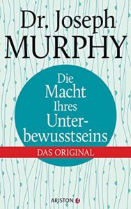 Buchcover: Die Macht des Unterbewusstseins von Dr. Joseph Murphy