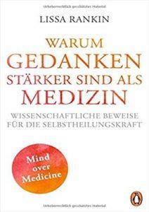Buchcover: Warum Gedanken stärker sind als Medizin von Lissa Rankin