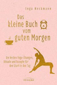Buchcover: Das kleine Buch vom guten Morgen von Inga Heckmann